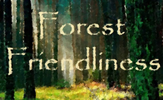 forest of friendliness