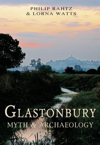 Glastonbury about Myth and Archaeology